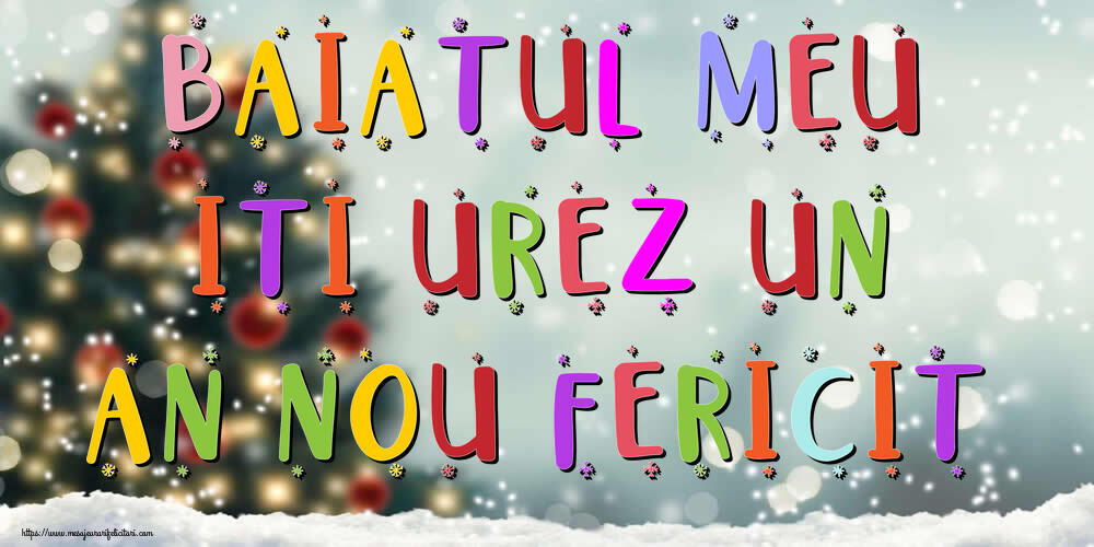 Felicitari frumoase de Anul Nou pentru Baiat | Baiatul meu, iti urez un An Nou Fericit!