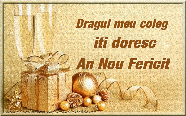 Felicitari frumoase de Anul Nou pentru Coleg | Dragul meu coleg iti urez un An Nou Fericit