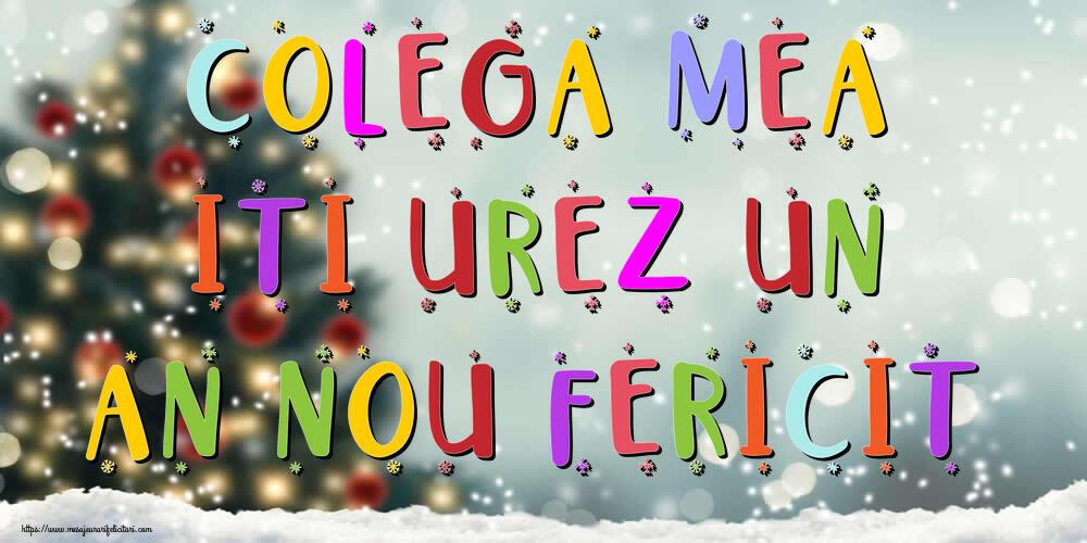 Felicitari frumoase de Anul Nou pentru Colega   Colega mea, iti urez un An Nou Fericit!