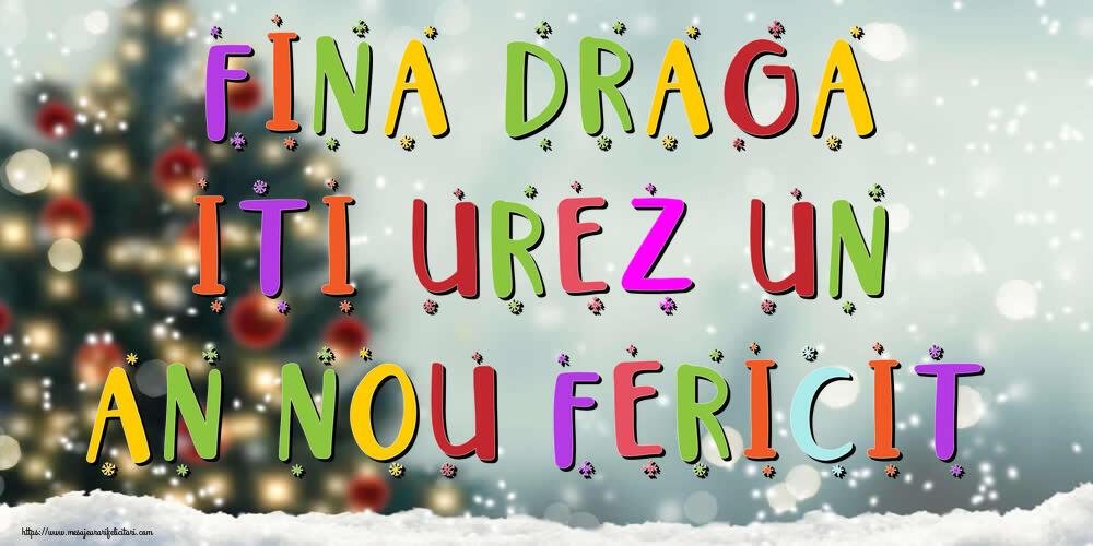 Felicitari frumoase de Anul Nou pentru Fina | Fina draga, iti urez un An Nou Fericit!