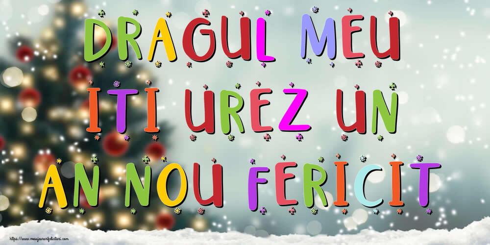 Felicitari frumoase de Anul Nou pentru Iubit | Dragul meu, iti urez un An Nou Fericit!