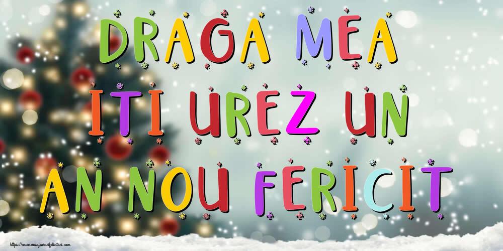Felicitari frumoase de Anul Nou pentru Iubita | Draga mea, iti urez un An Nou Fericit!