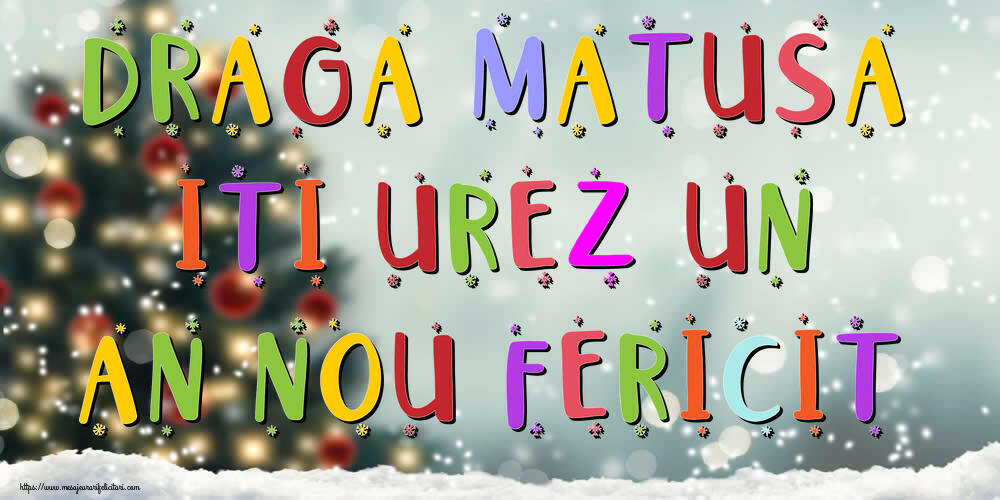 Felicitari frumoase de Anul Nou pentru Matusa   Draga matusa, iti urez un An Nou Fericit!