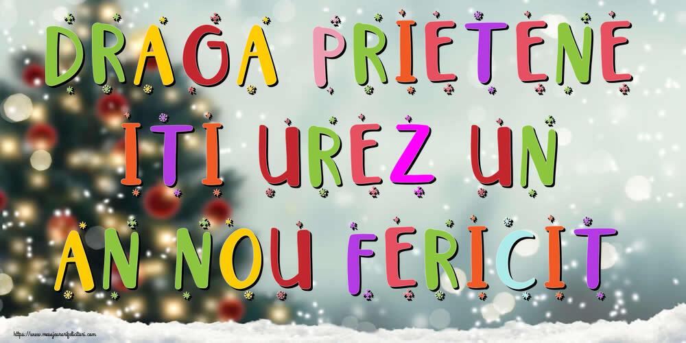 Felicitari frumoase de Anul Nou pentru Prieten | Draga prietene, iti urez un An Nou Fericit!