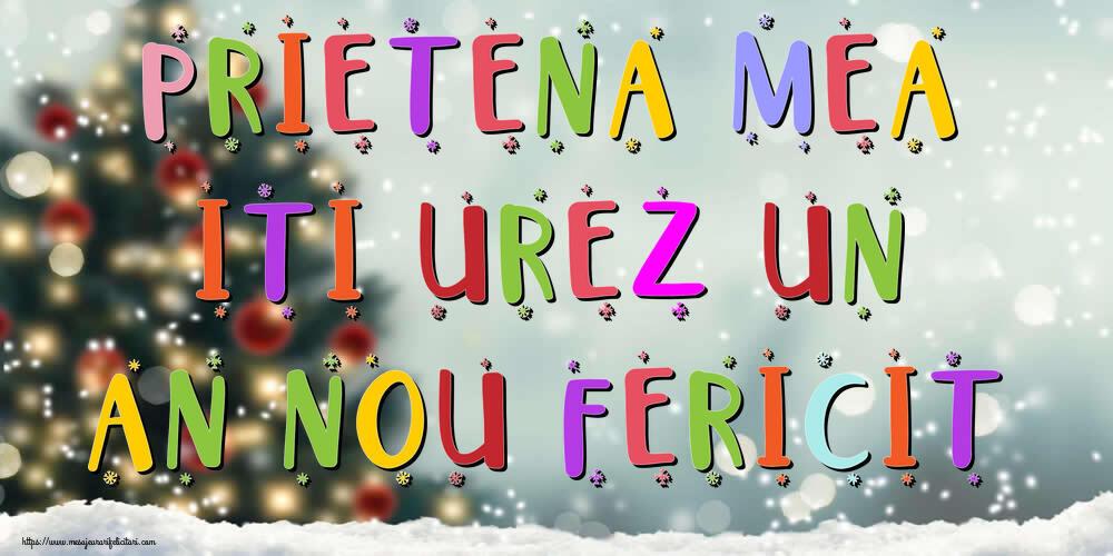 Felicitari frumoase de Anul Nou pentru Prietena | Prietena mea, iti urez un An Nou Fericit!