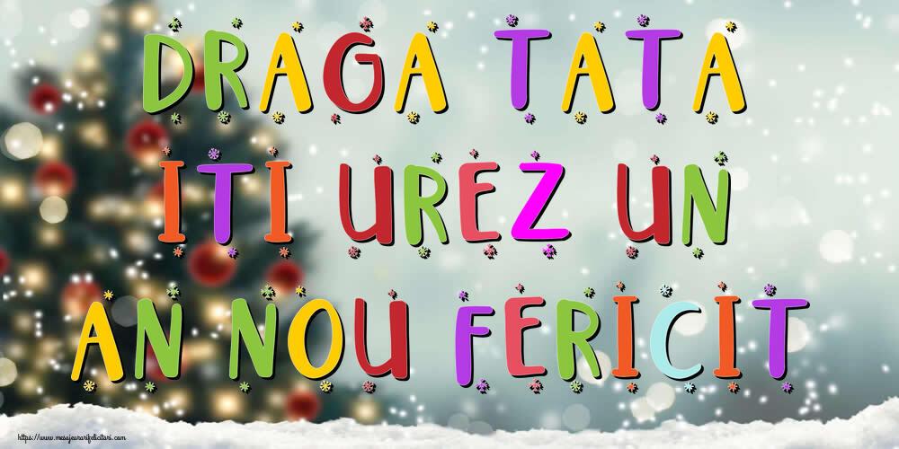 Felicitari frumoase de Anul Nou pentru Tata   Draga tata, iti urez un An Nou Fericit!