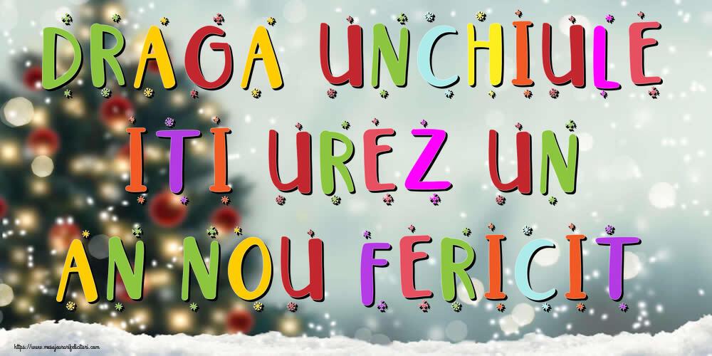 Felicitari frumoase de Anul Nou pentru Unchi   Draga unchiule, iti urez un An Nou Fericit!