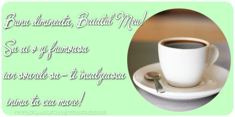 Felicitari frumoase de buna dimineata pentru Baiat | Buna dimineata, baiatul meu. Sa ai o zi frumoasa.