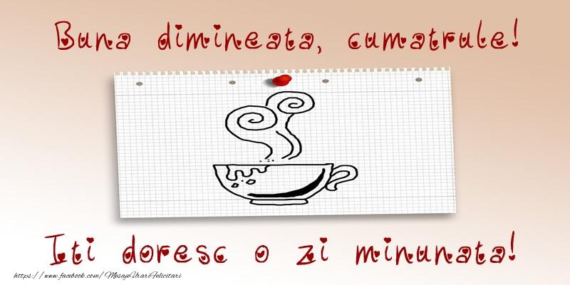 Felicitari frumoase de buna dimineata pentru Cumatru | Buna dimineata, cumatrule! Iti doresc o zi minunata!