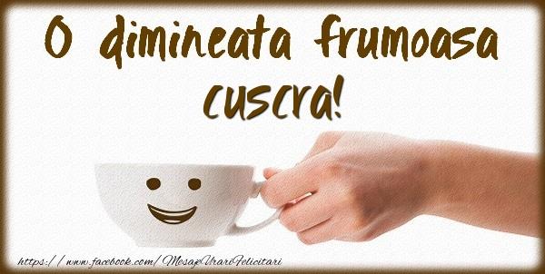 Felicitari frumoase de buna dimineata pentru Cuscra | O dimineata frumoasa cuscra!