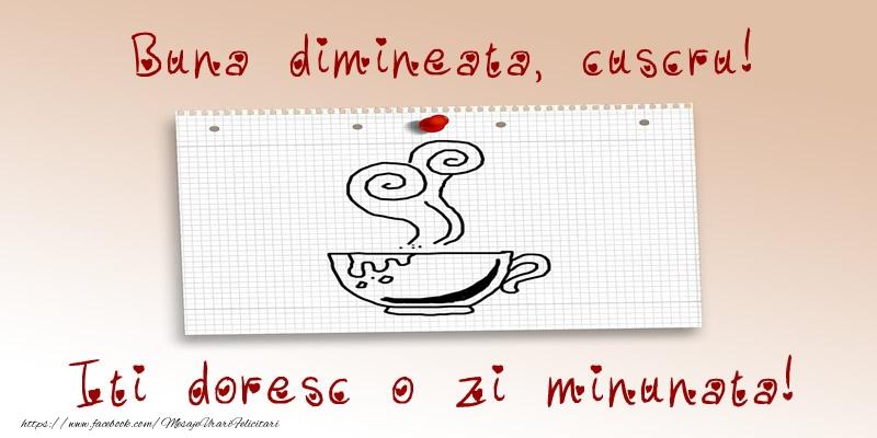 Felicitari frumoase de buna dimineata pentru Cuscru | Buna dimineata, cuscru! Iti doresc o zi minunata!