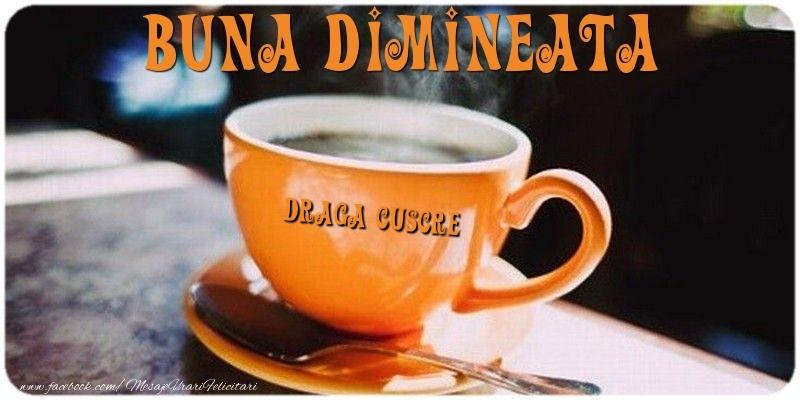 Felicitari frumoase de buna dimineata pentru Cuscru | Buna dimineata draga cuscre