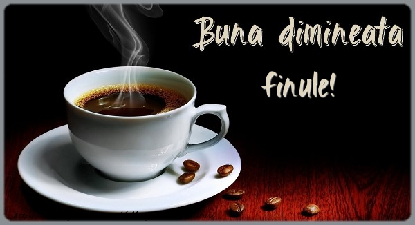 Felicitari frumoase de buna dimineata pentru Fin | Buna dimineata finul meu!