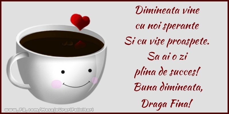 Felicitari frumoase de buna dimineata pentru Fina | Buna dimineata, draga fina!