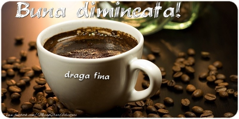 Felicitari frumoase de buna dimineata pentru Fina | Buna dimineata! draga fina