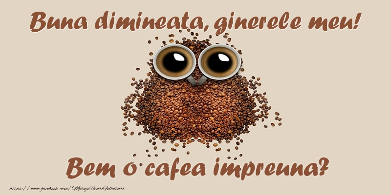 Felicitari frumoase de buna dimineata pentru Ginere | Buna dimineata, ginerele meu! Bem o cafea impreuna?