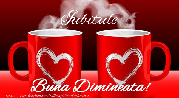 Felicitari frumoase de buna dimineata pentru Iubit | Iubitule Buna dimineata