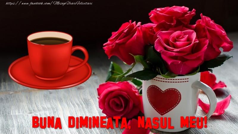 Felicitari frumoase de buna dimineata pentru Nas | Buna dimineata, nasul meu!
