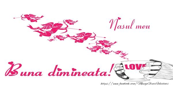 Felicitari frumoase de buna dimineata pentru Nas | Nasul meu Buna dimineata!