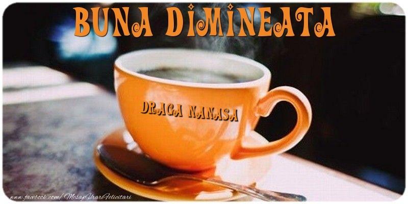 Felicitari frumoase de buna dimineata pentru Nasa | Buna dimineata draga nanasa