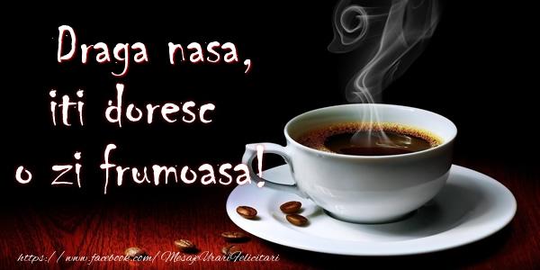 Felicitari frumoase de buna dimineata pentru Nasa | Draga nasa iti doresc o zi frumoasa!