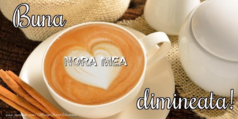 Felicitari frumoase de buna dimineata pentru Nora | Buna dimineata, nora mea
