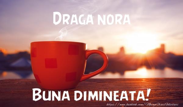 Felicitari frumoase de buna dimineata pentru Nora | Draga nora Buna dimineata!
