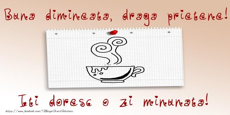Felicitari frumoase de buna dimineata pentru Prieten | Buna dimineata, draga prietene! Iti doresc o zi minunata!