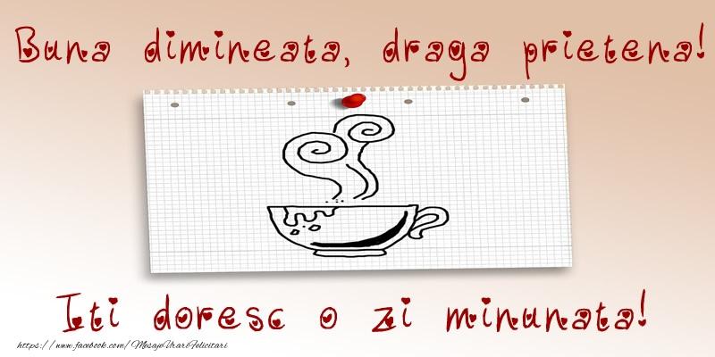 Felicitari frumoase de buna dimineata pentru Prietena | Buna dimineata, draga prietena! Iti doresc o zi minunata!
