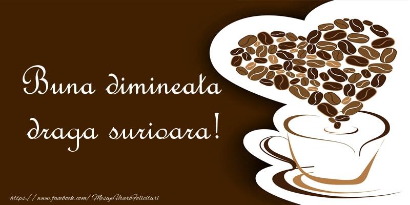 Felicitari frumoase de buna dimineata pentru Sora | Buna dimineata draga surioara!