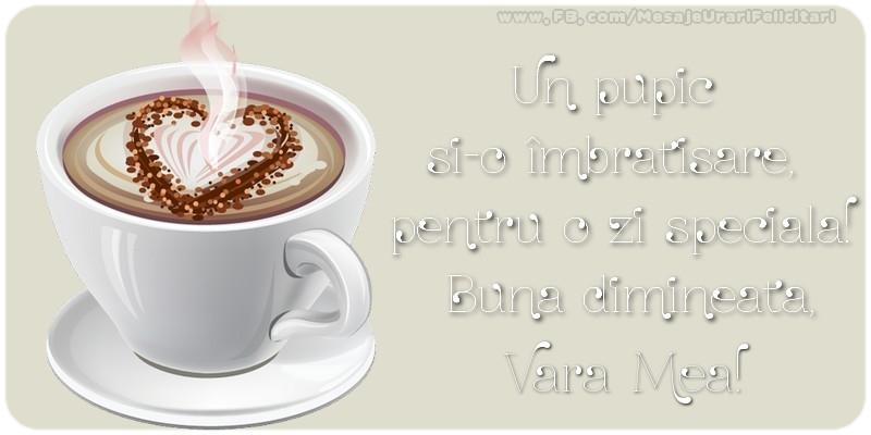Felicitari frumoase de buna dimineata pentru Verisoara | Un pupic  si-o îmbratisare,  pentru o zi speciala!  Buna dimineata, vara mea