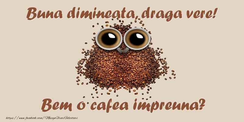 Felicitari frumoase de buna dimineata pentru Verisor | Buna dimineata, draga vere! Bem o cafea impreuna?