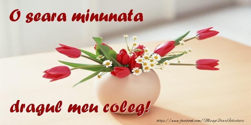 Felicitari frumoase de buna seara pentru Coleg | O seara minunata dragul meu coleg!