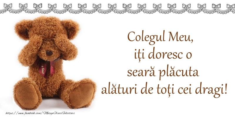 Felicitari frumoase de buna seara pentru Coleg | Colegul meu, iți doresc o seară plăcută alături de toți cei dragi!