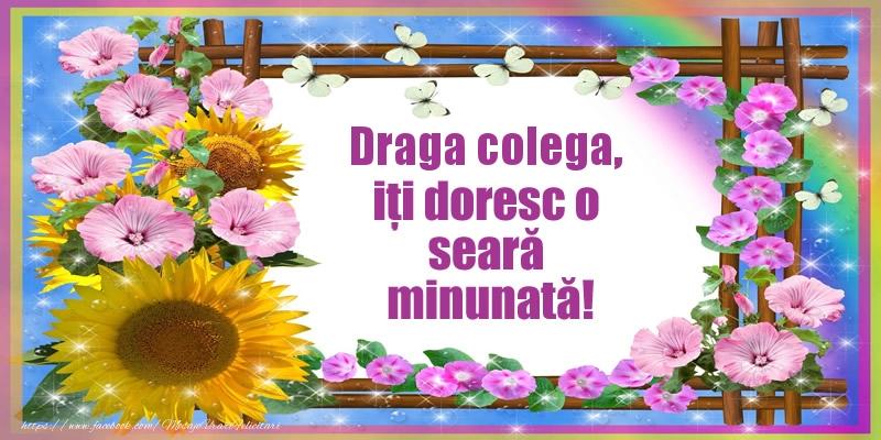 Felicitari frumoase de buna seara pentru Colega | Draga colega, iți doresc o seară minunată!