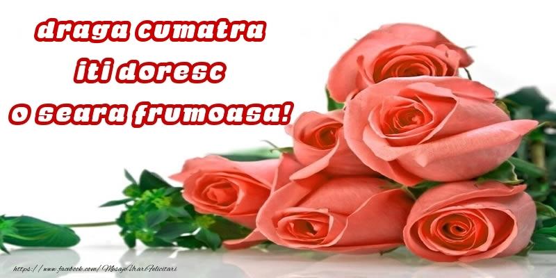 Felicitari frumoase de buna seara pentru Cumatra | Trandafiri pentru draga cumatra iti doresc o seara frumoasa!
