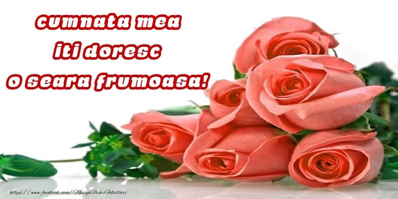 Felicitari frumoase de buna seara pentru Cumnata | Trandafiri pentru cumnata mea iti doresc o seara frumoasa!