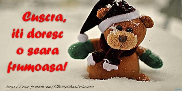 Felicitari frumoase de buna seara pentru Cuscra | Cuscra iti doresc o seara frumoasa!