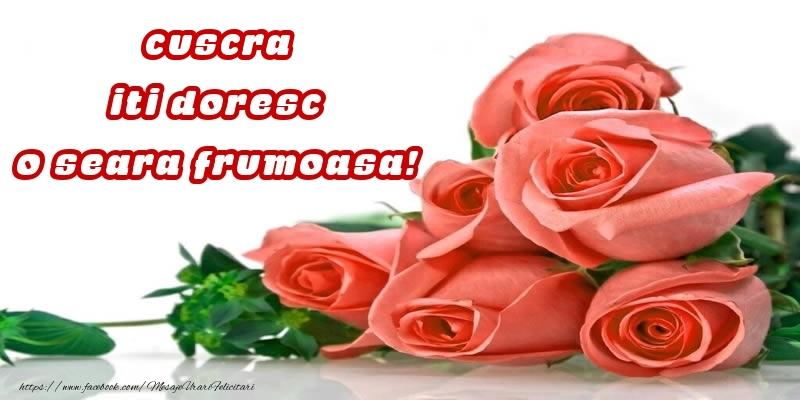 Felicitari frumoase de buna seara pentru Cuscra | Trandafiri pentru cuscra iti doresc o seara frumoasa!
