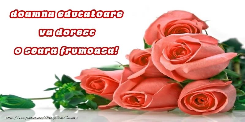 Felicitari frumoase de buna seara pentru Educatoare | Trandafiri pentru doamna educatoare va doresc o seara frumoasa!
