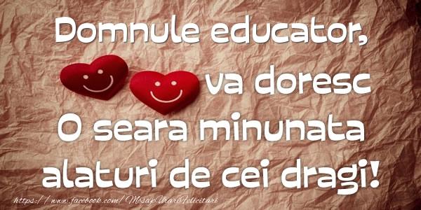 Felicitari frumoase de buna seara pentru Educator | Domnule educator va doresc o seara minunata alaturi de cei dragi!