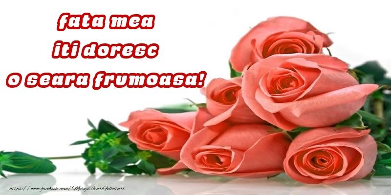 Felicitari frumoase de buna seara pentru Fata | Trandafiri pentru fata mea iti doresc o seara frumoasa!