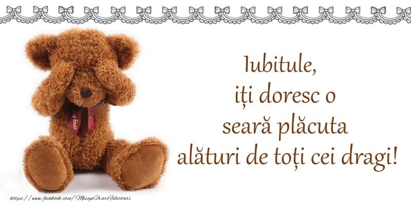 Felicitari frumoase de buna seara pentru Iubit | Iubitule, iți doresc o seară plăcută alături de toți cei dragi!