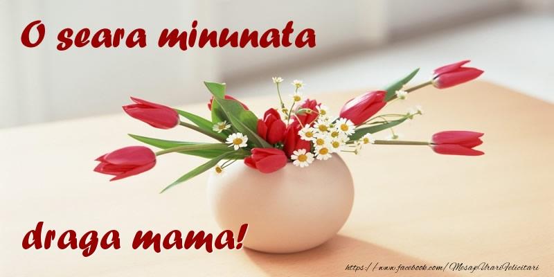 Felicitari frumoase de buna seara pentru Mama | O seara minunata draga mama!