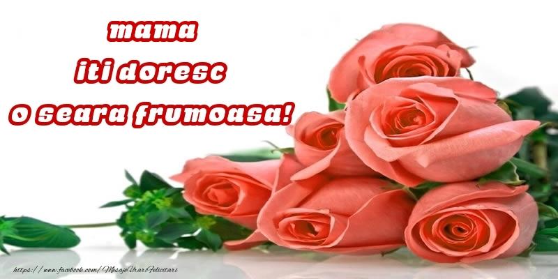 Felicitari frumoase de buna seara pentru Mama | Trandafiri pentru mama iti doresc o seara frumoasa!