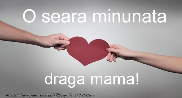 Felicitari frumoase de buna seara pentru Mama   O seara minunata draga mama!