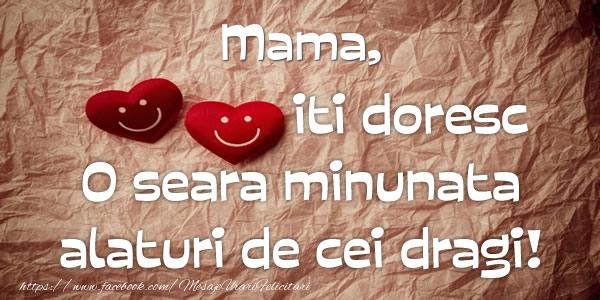 Felicitari frumoase de buna seara pentru Mama | Mama iti doresc o seara minunata alaturi de cei dragi!