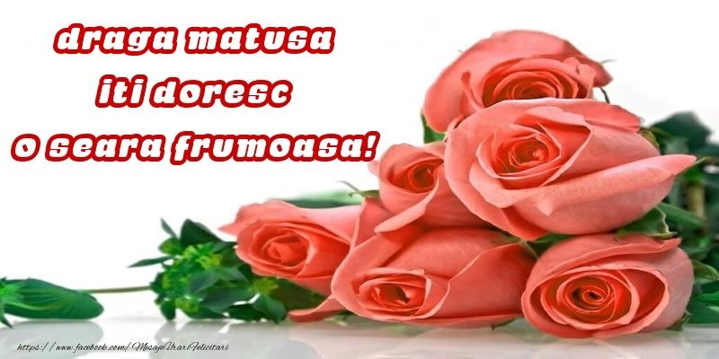 Felicitari frumoase de buna seara pentru Matusa | Trandafiri pentru draga matusa iti doresc o seara frumoasa!