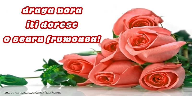 Felicitari frumoase de buna seara pentru Nora | Trandafiri pentru draga nora iti doresc o seara frumoasa!