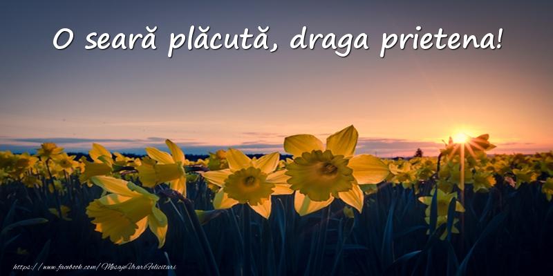 Felicitari frumoase de buna seara pentru Prietena | Flori: O seară plăcută, draga prietena!